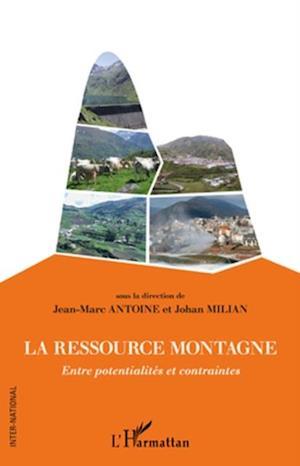 La ressource montagne - entre potentialites et contraintes af Antoine