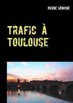 Trafic a Toulouse af Pierre Leoutre