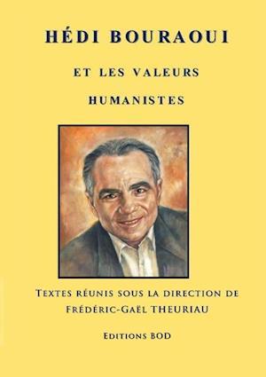 Hedi Bouraoui Et Les Valeurs Humanistes af Frederic-Gael Theuriau, Pierre Leoutre