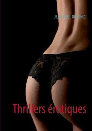 Thrillers Erotiques af Jean-Paul Dominici, Valerie Mouillaflot