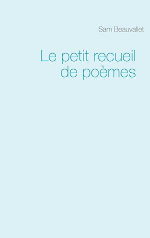 Bog, paperback Le Petit Recueil de Poemes af Sam Beauvallet