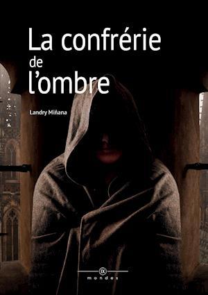 Bog, paperback La Confrerie de L'Ombre af Landry Minana