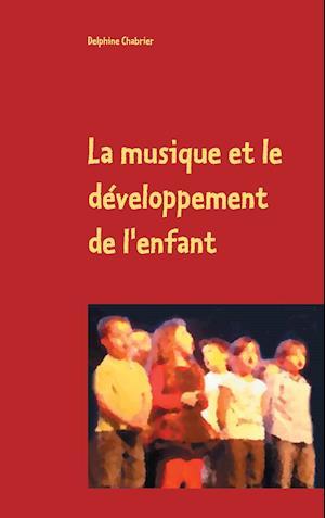 Bog, paperback La Musique Et Le Developpement de L'Enfant af Delphine Chabrier
