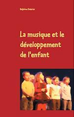 La Musique Et Le Developpement de L'Enfant