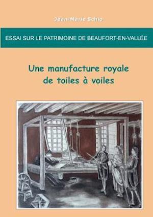 Bog, paperback Essai Sur Le Patrimoine de Beaufort-En-Vallee af Jean-Marie Schio