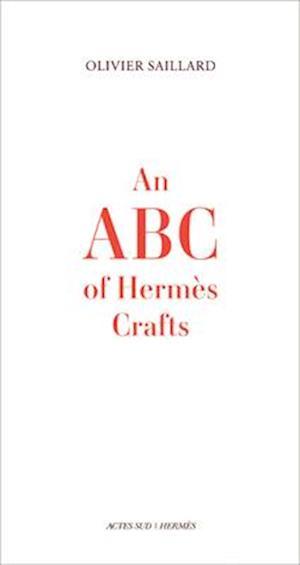 An ABC of Hermes Crafts af Olivier Saillard