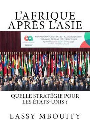 Bog, paperback L'Afrique Apres L'Asie Quelle Strategie Pour Les Etats-Unis ? af Lassy Bouity
