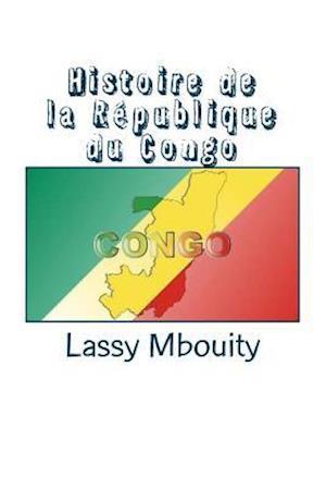 Histoire de La Republique Du Congo af Editions Edilivre, Lassy Mbouity