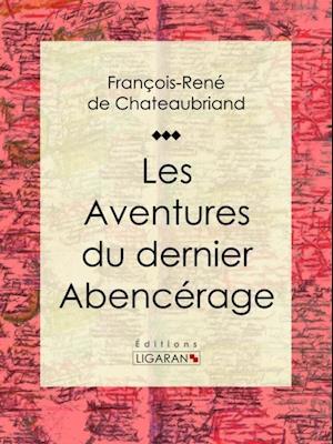 Les Aventures du dernier Abencerage af Francois-rené De Chateaubriand