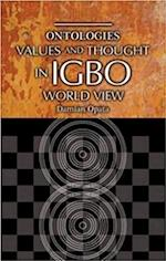 Ontologies, Values and Thought in Igbo World View