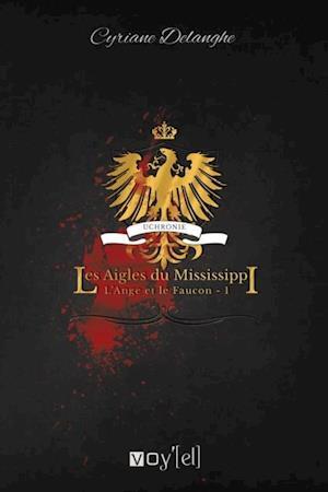 Les Aigles du Mississippi af Cyriane Delanghe