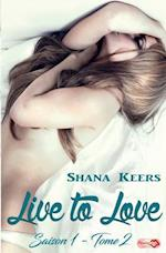 Live to Love - Saison 1 - Tome 2 af Shana Keers