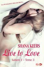 Live to Love - Saison 1 - Tome 3 af Shana Keers