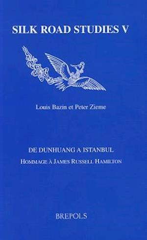 de Dunhuang a Istanbul af James Russell Hamilton, Peter Zieme, Louis Bazin