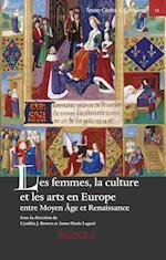 Les Femmes, la culture et les arts en Europe entre Moyen Age et Renaissance / Women, Art and Culture in Medieval and Early Renaissance Europe (Texte Codex Cntexte)