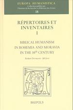 Biblical Humanism in Bohemia and Moravia in the 16th Century (Europa Humanistica)