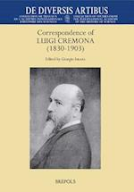 Correspondence of Luigi Cremona 1830-1903 (De Diversis Artibus)