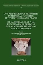 Law and Religious Minorities in Medieval Societies (Religion and Law in Medieval Christian and Muslim Societies)