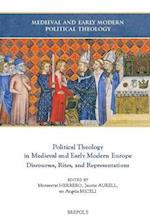 Political Theology in Medieval and Early Modern Europe (Medieval and Early Modern Political Theology)
