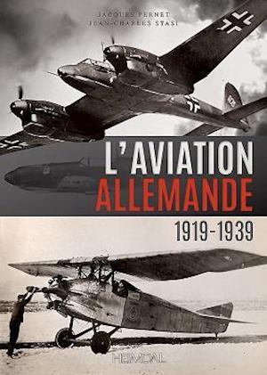 Bog, hardback L'Aviation Allemande af Jacques Pernet, Jean-Charles Stasi