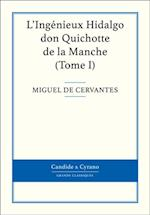 L'Ingenieux Hidalgo don Quichotte de la Manche, Tome I af Cervantes