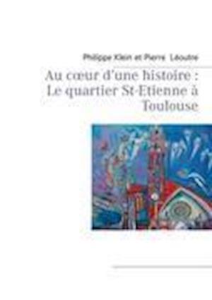 Au C Ur D'Une Histoire af Philippe Klein, Pierre L. Outre, Pierre Leoutre