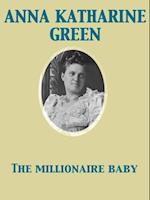 Millionaire Baby af Anna Katharine Green