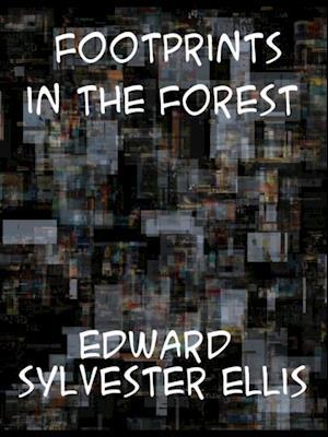 Footprints in the Forest af Edward Sylvester Ellis