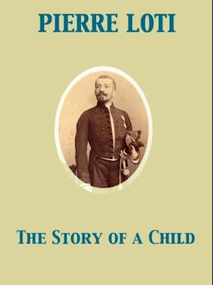 Story of a Child af Pierre Loti
