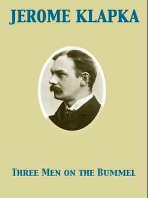 Three Men on the Bummel af Jerome Klapka Jerome