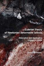 Eulerian Theory of Newtonian Deformable Lattices - Dislocation and Disclination Charges in Solids