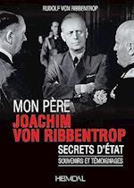 Mon Pere, Joachim Von Ribbentrop