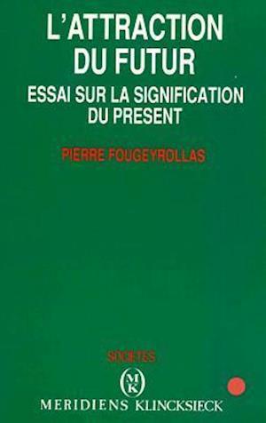 L'Attraction Du Futur af Pierre Fougeyrollas