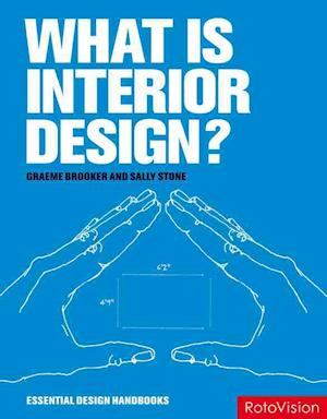 What is Interior Design? af Graeme Brooker, Sally Stone