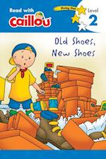 Caillou Old Shoes, New Shoes (Read With Caillou)