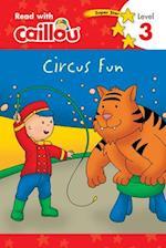 Circus Fun (Read With Caillou)