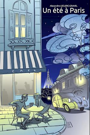 Bog, paperback Un Ete a Paris af Alexandre Leclerc-Gravel