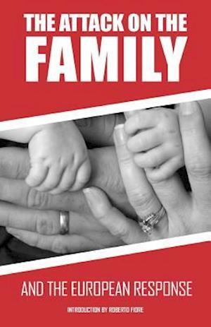 Bog, paperback The Attack on the Family and the European Response