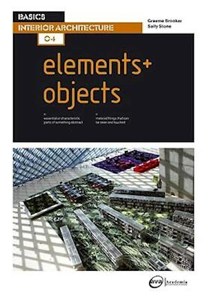 Basics Interior Architecture 04: Elements / Objects af Sally Stone, Graeme Brooker