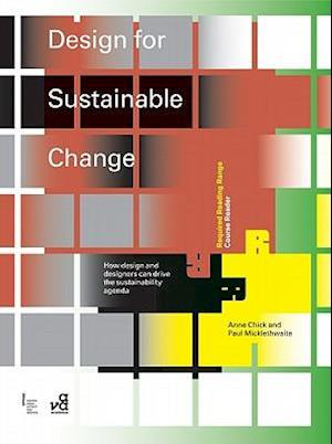 Design for Sustainable Change af Paul Micklethwaite, Anne Chick
