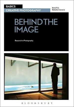 Basics Creative Photography 03: Behind the Image af Anna Fox, Natasha Caruana