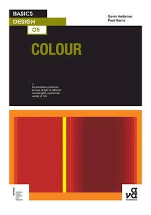 Basics Design 05: Colour af Paul Harris, Gavin Ambrose