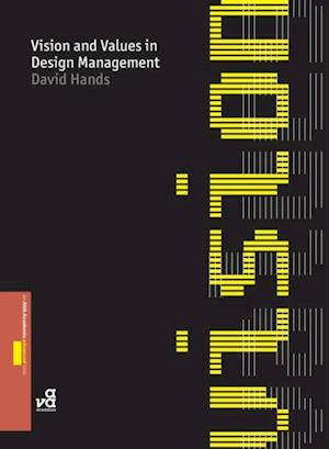 Vision and Values in Design Management af David Hands