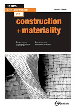 Basics Architecture 02: Construction & Materiality af Lorraine Farrelly