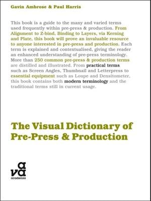 Visual Dictionary of Pre-press and Production af Paul Harris, Gavin Ambrose