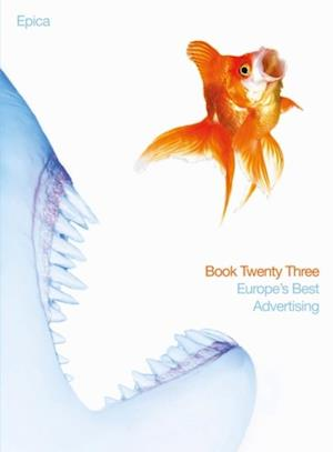 Epica Book 23: Europe's Best Advertising af Richard Hogqvist, Remi Babinet