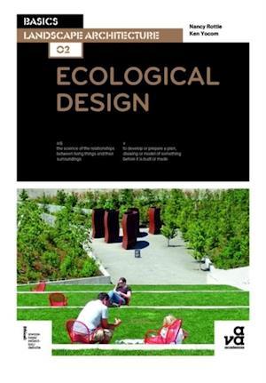 Basics Landscape Architecture 02: Ecological Design af Ken Yocom, Nancy Rottle