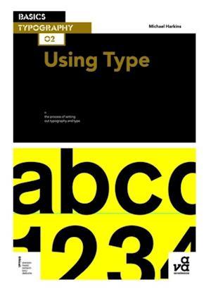 Basics Typography 02: Using Type af Michael Harkins