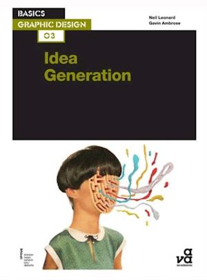 Basics Graphic Design 03: Idea Generation af Gavin Ambrose, Neil Leonard