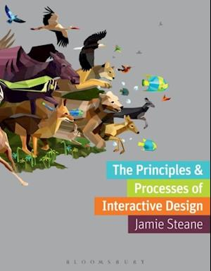 Principles and Processes of Interactive Design af Jamie Steane